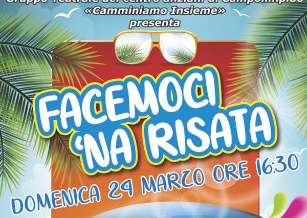 FACEMOCI 'NA RISATA – Spettacolo teatrale Domenica 24 marzo 2019 ore 16:30